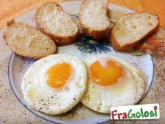 Uova ad Occhio di Bue (o al Tegamino)